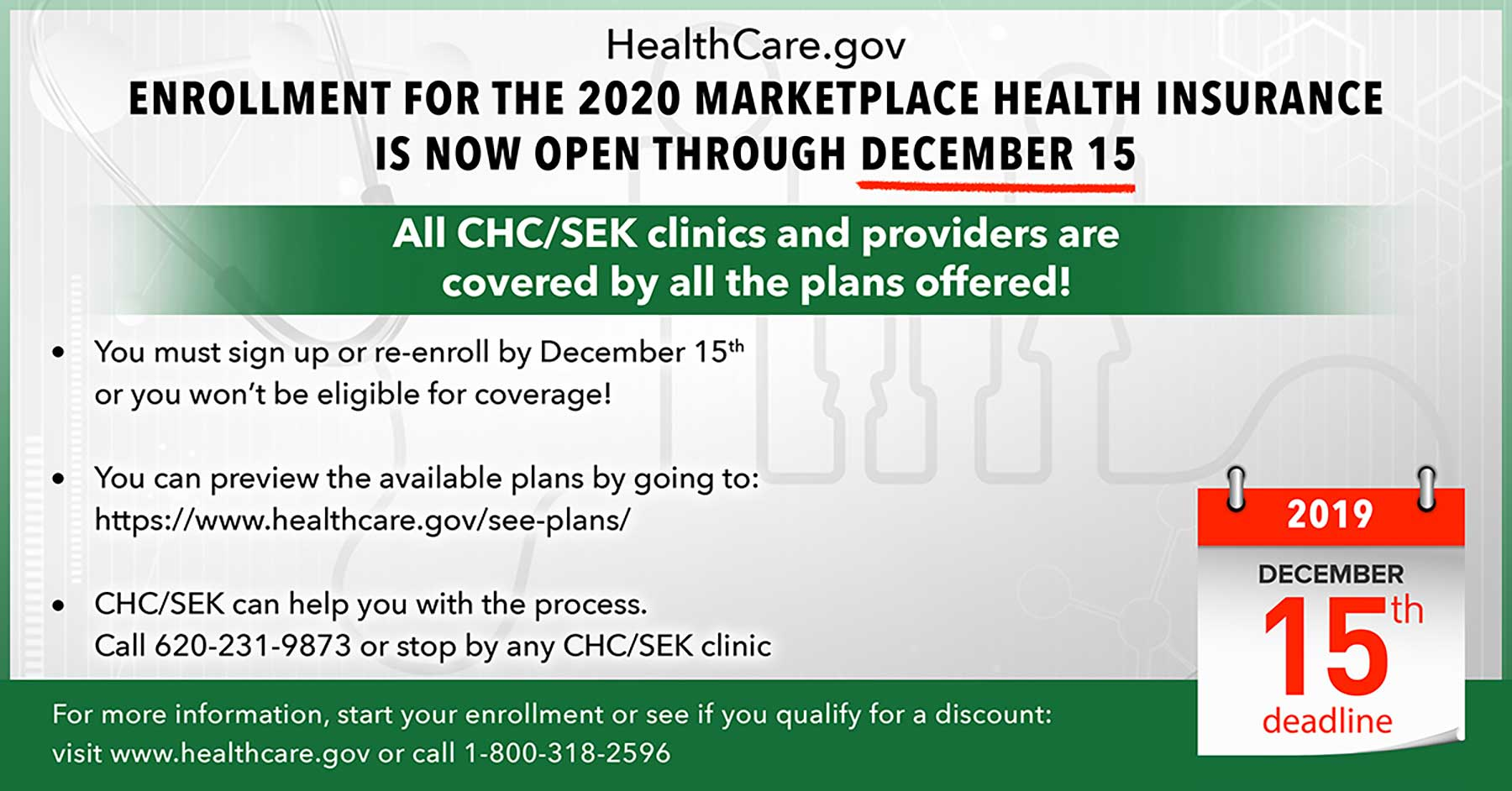 Enrollment for the 2020 marketplace health insurance is now open through December 15. All CHC/SEK clinics and providers are covered by all the plans offered! For more information visit www.healthcare.gov or call 1-800-318-2596.